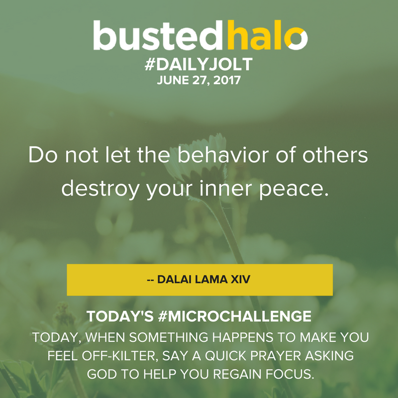 Do not let the behavior of others destroy your inner peace. -- Dalai Lama XIV