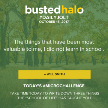The things that have been most valuable to me, I did not learn in school. -- Will Smith