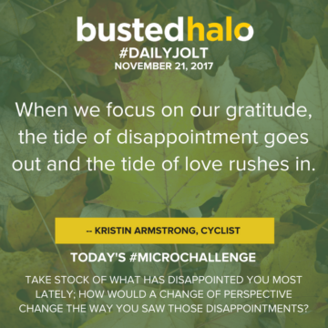 When we focus on our gratitude, the tide of disappointment goes out and the tide of love rushes in. -- Kristin Armstrong, cyclist