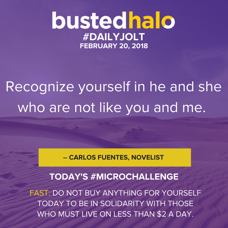 Recognize yourself in he and she who are not like you and me. -- Carlos Fuentes, novelist