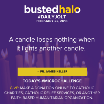 A candle loses nothing when it lights another candle. -- Fr. James Keller