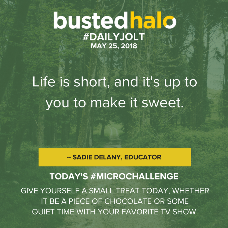 Life is short, and it's up to you to make it sweet. -- Sadie Delany, educator