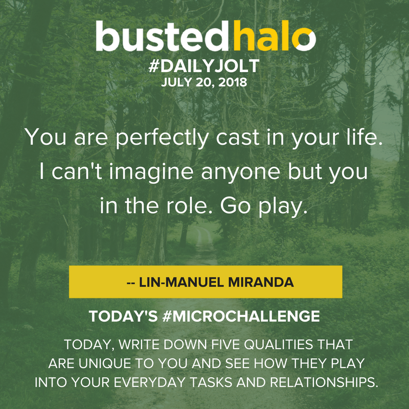 You are perfectly cast in your life. I can't imagine anyone but you in the role. Go play. -- Lin-Manuel Miranda