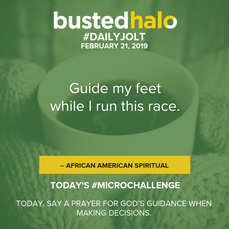 Guide my feet while I run this race. -- African American Spiritual
