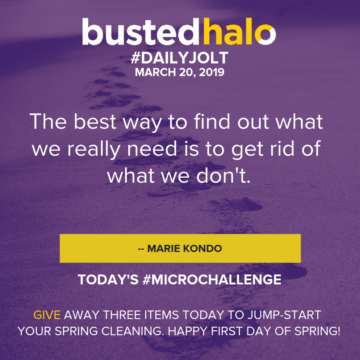 The best way to find out what we really need is to get rid of what we don't. -- Marie Kondo