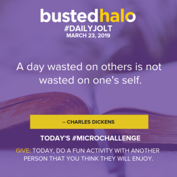 A day wasted on others is not wasted on one's self. -- Charles Dickens