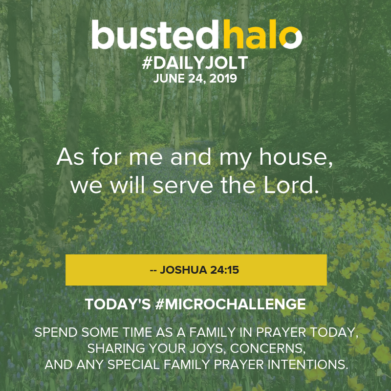 As for me and my house, we will serve the Lord. -- Joshua 24:15