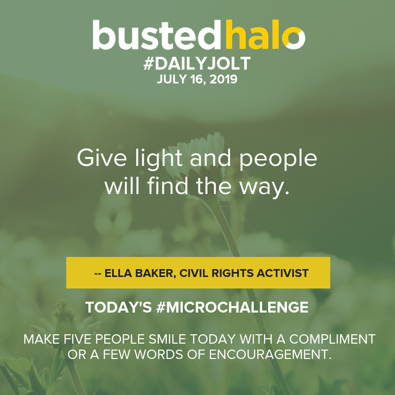 Give light and people will find the way. -- Ella Baker, civil rights activist