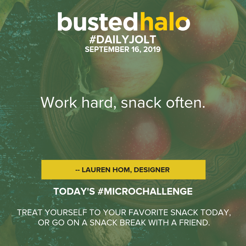 Work hard, snack often. -- Lauren Hom, designer