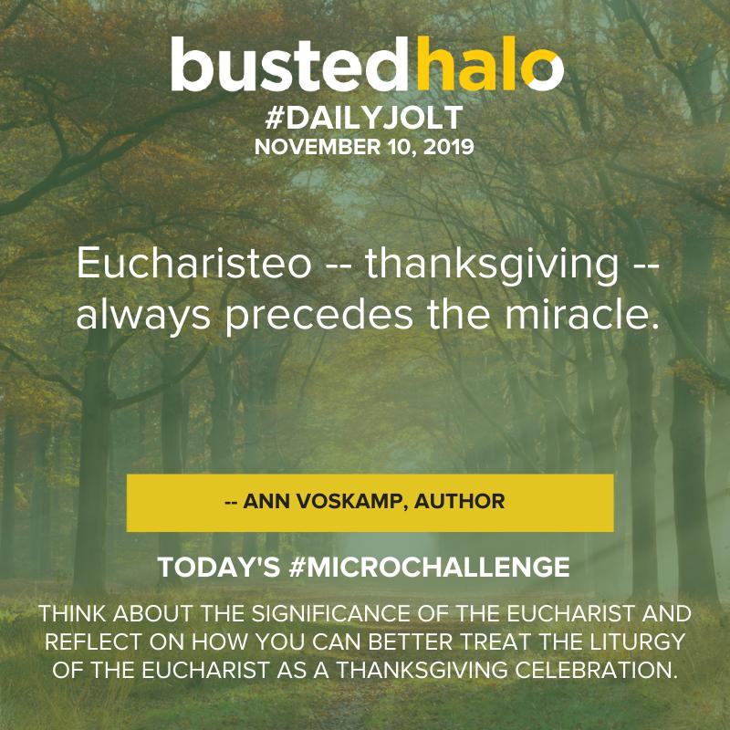 Eucharisteo -- thanksgiving -- always precedes the miracle. -- Ann Voskamp, Author