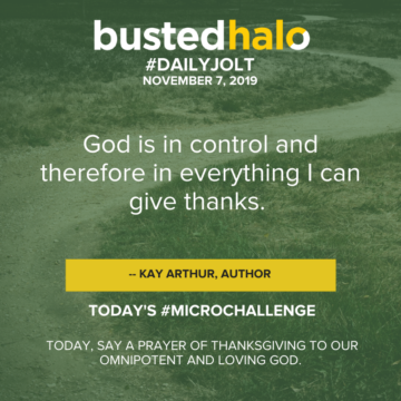 God is in control and therefore in everything I can give thanks. -- Kay Arthur, author