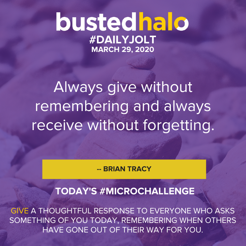 Always give without remembering and always receive without forgetting. -- Brian Tracy