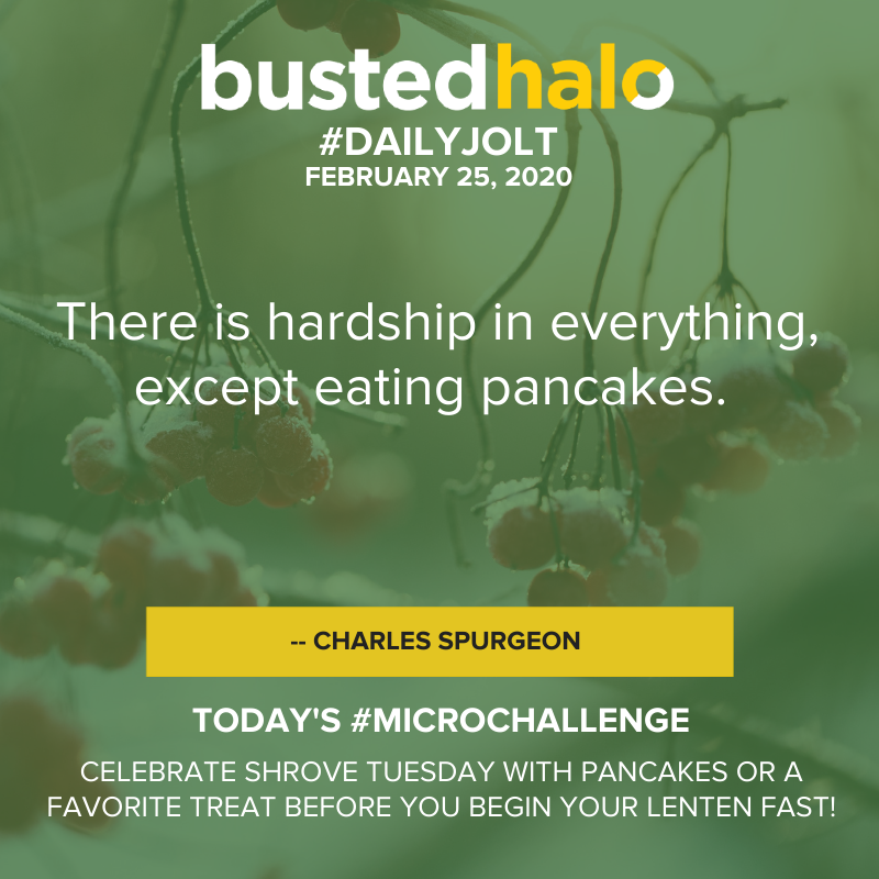 There is hardship in everything, except eating pancakes. -- Charles Spurgeon